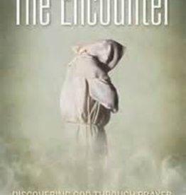 The Encounter Discovering God Through Prayer