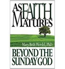 Liguori Publications As Faith Matures: Beyond the Sunday God