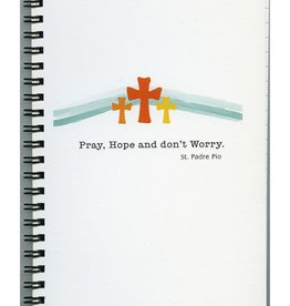 Pray Hope and Don't Worry Journal