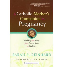 Ave Maria Press A Catholic Mother's Companion to Pregnancy: Walking with Mary from Conception to Baptism