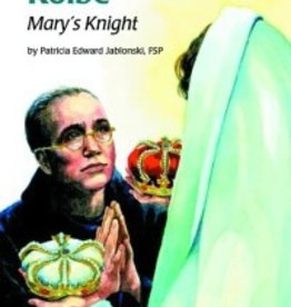 Pauline Books & Publishing Saint Maximilian Kolbe Mary's Knight