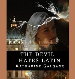 The Devil Hates Latin by Katherine Galgano