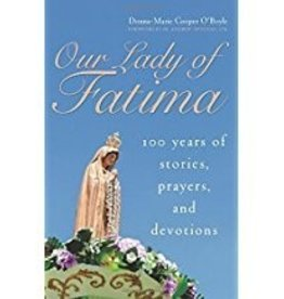 Our Lady of Fatima 100 years of Stories, Prayers and Devotions