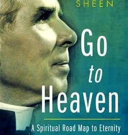 Ignatius Press Go to Heaven: A Spiritual Road Map to Eternity