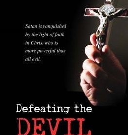 Defeating the Devil Exorcists Tell Their Story