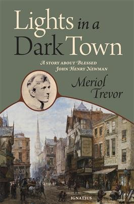 Lights in a Dark Town A Story about Blessed John Henry Newman