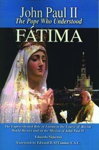 John Paul II The Pope Who Understood Fatima