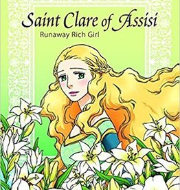 Pauline Books & Publishing Saint Clare of Assisi: Runaway Rich Girl