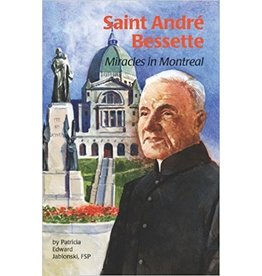 Pauline Books & Publishing Saint Andre Bessette: Miracles in Montreal