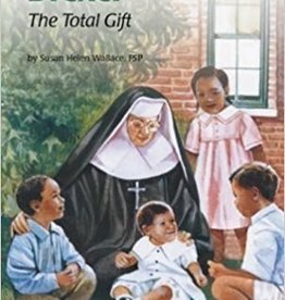 Saint Katharine Drexel: The Total Gift