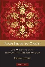 From Islam to Christ One Woman's Path through the Riddles of God
