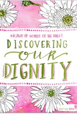 Walking with Purpose, Inc. Discovering our Dignity Bible Study