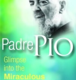 Pauline Books & Publishing Padre Pio: Glimpse into the Miraculous