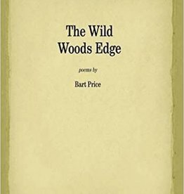 Aquite Press The Wild Woods Edge - Bart Price