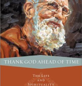 Spring Arbor Thank God Ahead of Time, The Life of Solanus Casey