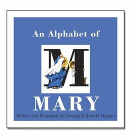 An Alphabet of Mary by George & Brenda Nippert