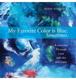 Paraclete Press My Favorite Color Is Blue. Sometimes. A Journey Through Loss with Art and Color
