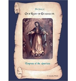 Trafford The Story of Our Lady of Guadalupe Empress of the Americas