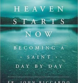 The Word Among Us Press Heaven Starts Now: Becoming a Saint Day by Day