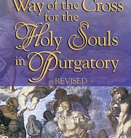 Our Sunday Visitor The Way of the Cross for the Holy Souls in Purgatory Revised Edition