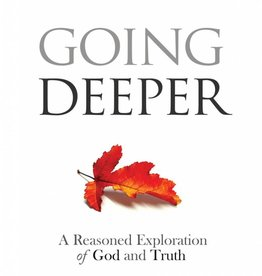 Ignatius Press Going Deeper How Thinking about Ordinary Experience Leads Us to God
