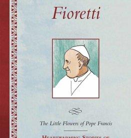 Ignatius Press Fioretti - Little Flowers of Pope Francis