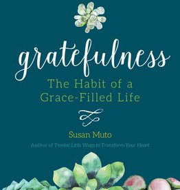 Ave Maria Press Gratefulness: The Habit of a Grace - Filled Life