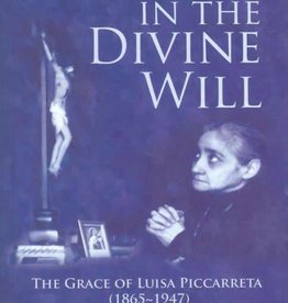 Queenship Publishing Living in the Divine Will: The Grace of Luisa Piccarreta