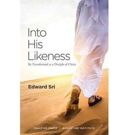 Ignatius Press Into His Likeness: Be Transformed as a Disciple of Christ by Edward Sri