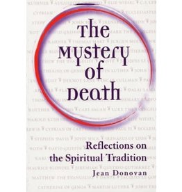 Paulist Press The Mystery of Death: Reflections on the Spiritual Tradition