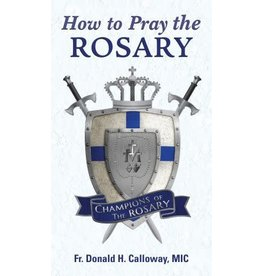 Marian Press How to Pray the Rosary by Fr Donald H. Calloway