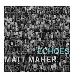 Matt Maher Echoes - Matt Maher