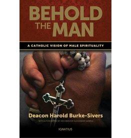 Ignatius Press Behold the Man: A Catholic Vision of Male Spirituality
