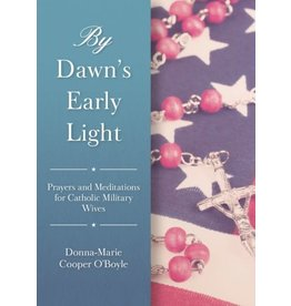 Sophia Institute Press By Dawn's Early Light: Prayers for Catholic Military Wives