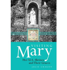 Servant Books Visiting Mary: Her U.S. Shrines and Their Graces