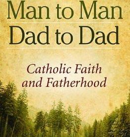 Pauline Books & Publishing Man to Man, Dad to Dad: Catholic Faith and Fatherhood