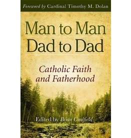 Pauline Books & Publishing Man to Man, Dad to Dad: Catholic Faith and Fatherhood