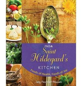 Liguori Publications From Saint Hildegard's Kitchen: Foods of Health, Foods of Joy