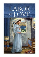 Aquinas Press Labor of Love: Prayers for Mothers