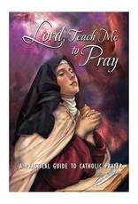 Aquinas Press Lord, Teach Me to Pray: A Practical Guide to Catholic Prayer