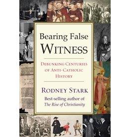Templeton Press Bearing False Witness: Debunking Centuries of Anti-Catholic History