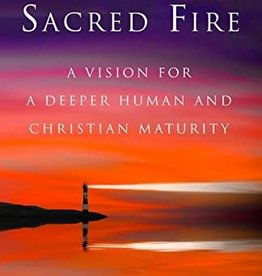 Image Books Sacred Fire: A Vision for a Deeper Human and Christian Maturity