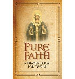 Catholic Answers Pure Faith: A Handbook of Prayer for Teens