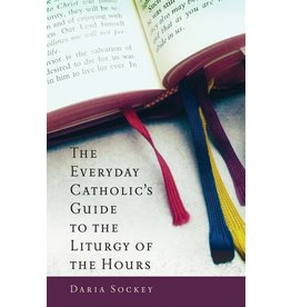 Servant Books The Everyday Catholic's Guide to the Liturgy of the Hours