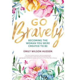Ave Maria Press Go Bravely: Becoming the Woman You Were Created to Be