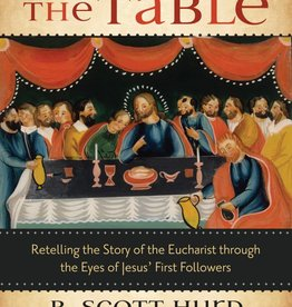 Ave Maria Press Around the Table: Retelling the Story of the Eucharist through the Eyes of Jesus' First Followers