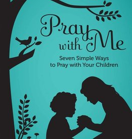 Ave Maria Press Pray with Me: Seven Simple Ways to Pray with Your Children