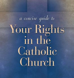 Ave Maria Press A Concise Guide to Your Rights in the Catholic Church