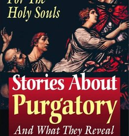 Tan Books Stories About Purgatory and What They Reveal: 30 Days for the Holy Souls