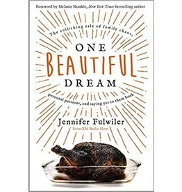 Ignatius Press One Beautiful Dream: The Rollicking Tale of Family Chaos, Personal Passions, and Saying Yes to Them Both